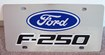 Ford F-250 stainless steel vanity license plate